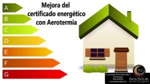 Mejora Certificado Energetico con Aerotermia